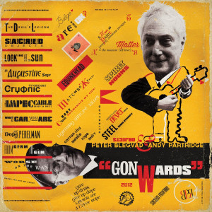 "... Happy Ecstacy – Peter Blegvad & Andy Partridge's ""Gonwards"