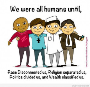 We are all humans quote