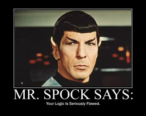 Mr. Spock Your logic is flawed illogical photo MrSpockSays.jpg