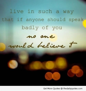 Great Quotes To Live By Live in such a way