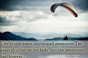 Life quotes thoughts tears smile memories best nice great