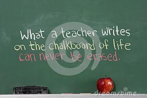 Inspirational phrase for teacher appreciation written on chalkboard of ...