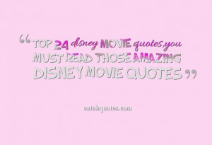 25 great disney movie quotes,If you love disney, you must read those ...