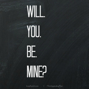 Be Mine Quotes will you be mine @kraylfunch