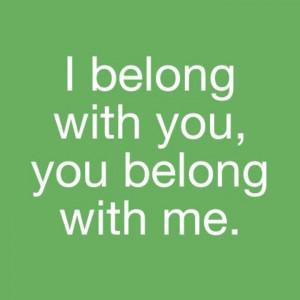 We belong together I LOVE YOU