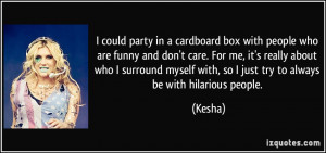 party in a cardboard box with people who are funny and don't care ...