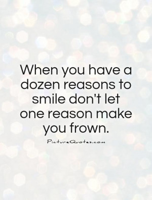 Smile Quotes Positive Quotes Positive Attitude Quotes Reason Quotes