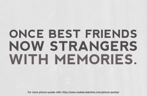 Broken Friendship Quotes - Once best friends