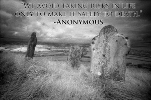 Anonymous Quotes About Life: We Avoid Taking Risks In Life Quote ...