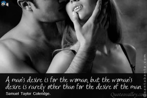 desire is for the woman; but the woman's desire is rarely other ...