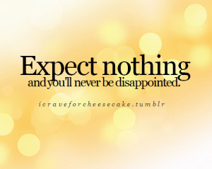 ... Of Love ♥ // Expect nothing and you'll never be disappointed
