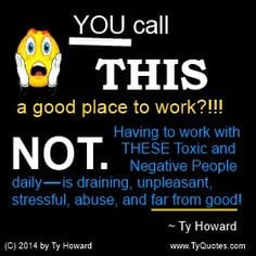 Negative Workplace Quote. Bad Workplace Quote. awareness quotes. work ...