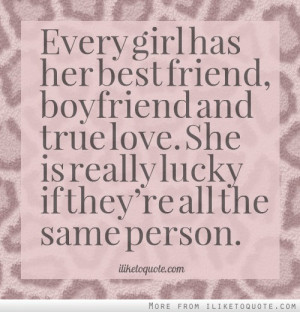 Every girl has her best friend, boyfriend and true love. She is really ...