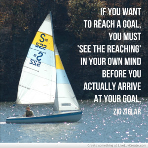 Zig Ziglar If You Want To Reach A Goal