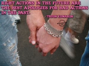 ... Are The Best Apologies For Bad Actions In The Past ~ Apology Quote