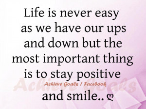 Life is never easy as we have our ups and downs ...