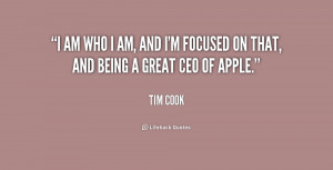 quote-Tim-Cook-i-am-who-i-am-and-im-239357.png