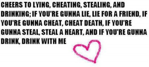 lying,cheating,stealing, and drinking