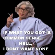 Madea Funny Quotes More