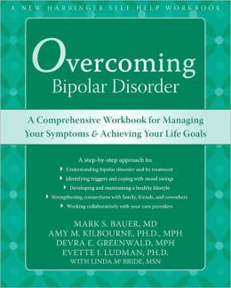 Overcoming Bipolar Disorder: A Comprehensive Workbook for Managing ...