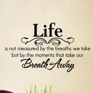 Life-is-not-measured-by-breaths-Art-Transfer-Wall-Sticker-Wall-Decal ...