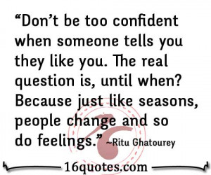 ... Be Too Confident When Someone Tells You They Like You - Feeling Quote
