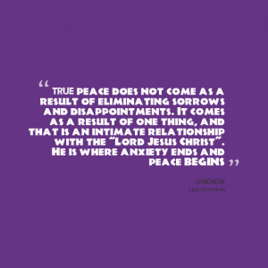 Quotes Picture: true peace does not come as a result of eliminating ...