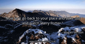 ... -to-your-place-and-bake-shit-and-watch-harry-potter_600x315_55522.jpg