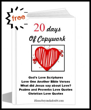 ... 20 Days of Copywork for School From Home- God's Love Bible Quotes
