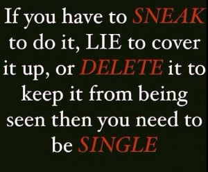 lie, cheat, delete