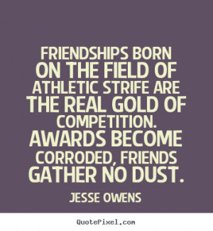 owens more friendship quotes life quotes love quotes success quotes