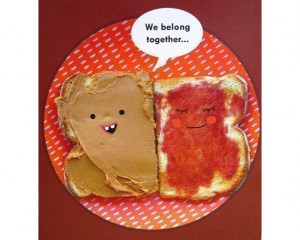 Funny Peanut Butter And Jelly Peanut butter and jelly