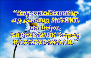 tagalog relationship quotes just like coffee a relationship must be