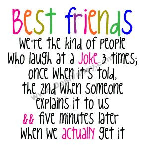... re the Kind of People Who Laugh at a Joke 3 times ~ Friendship Quote
