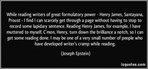 While reading writers of great formulatory power - Henry James ...