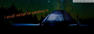 would_rather_be_camping-327546.jpg?i