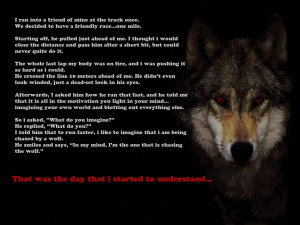 quote:Be the one chasing the wolf
