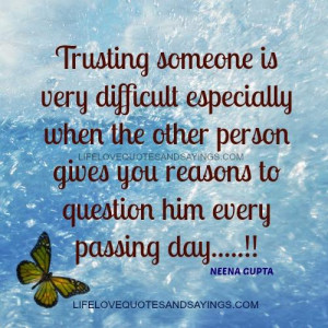 Trusting someone is very difficult especially when the other person ...