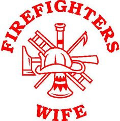fireman wife quotes | FIREFIGHTERS WIFE Decal - CNE Grafix