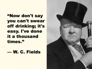 Go Back > Gallery For > W.c. Fields Quotes