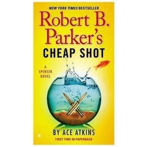 Robert B Parkers Cheap Shot Atkins Ace