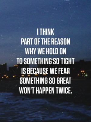 We Fear Something So Great Won't Happen Twice: Quote About We Fear ...
