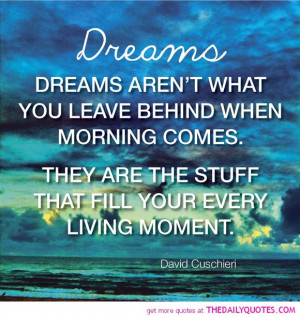dreams-fill-every-living-moment-david-cuschleri-quotes-sayings ...