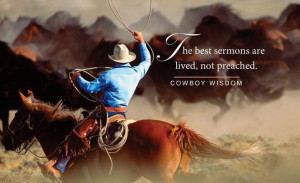 cowboy wisdom--words to live by!