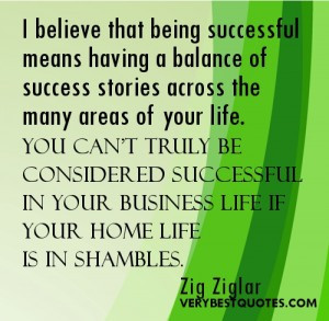 ... your life. You can't truly be considered successful in your business