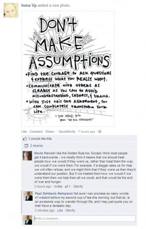 Don't make assumptions - Kevin's comment is VERY inspiring.
