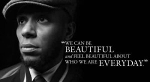 Best Celebrity Quote ~ We acn be beautiful …