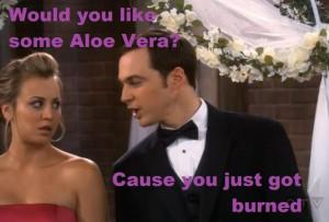 you just got burned d