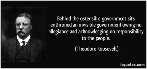 the ostensible government sits enthroned an invisible government owing ...