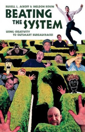 """... System: Using Creativity to Outsmart Bureaucracies"""" as Want to Read"""